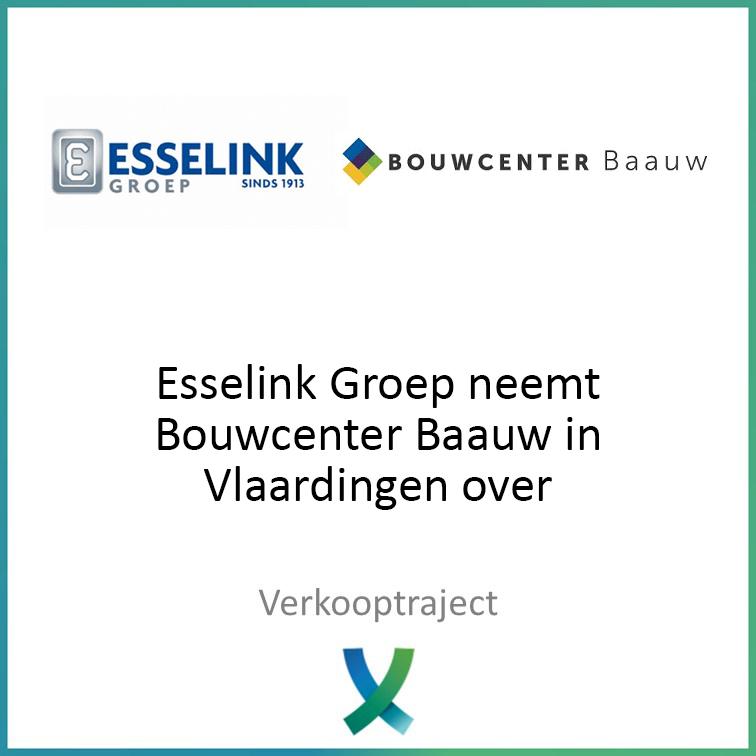 Esselink Groep neemt Bouwcenter Baauw in Vlaardingen over